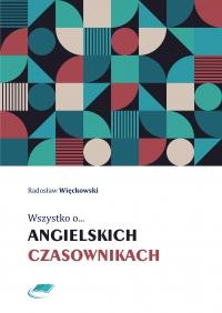 Wszystko o angielskich czasownikach - Radosław Więckowski - ebook