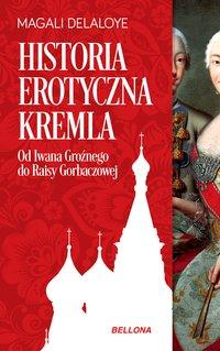 Historia erotyczna Kremla - Magali Delaloyle - ebook