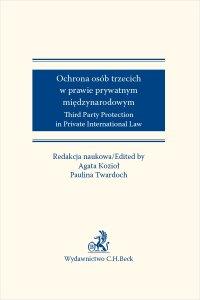 Ochrona osób trzecich w prawie prywatnym międzynarodowym. Third Party Protection in Private International Law