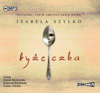 Łyżeczka - Izabela Szylko - audiobook