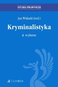Kryminalistyka. Wydanie 4 - Jan Widacki - ebook