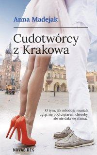 Cudotwórcy z Krakowa - Anna Madejak - ebook