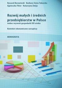 Rozwój małych i średnich przedsiębiorstw w Polsce wobec wyzwań gospodarki XXI wieku - Ryszard Borowiecki - ebook
