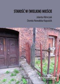 Starość w (wielkim) mieście - Dorota Nowalska-Kapuścik - ebook