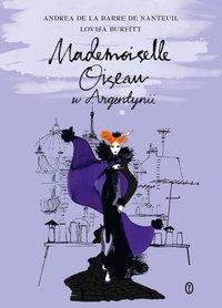 Mademoiselle Oiseau w Argentynii