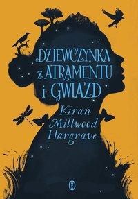 Dziewczynka z atramentu i gwiazd - Kiran Millwood Hargrave - ebook