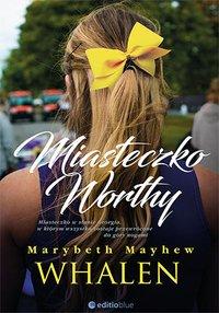 Miasteczko Worthy - Marybeth Mayhew Whalen - ebook
