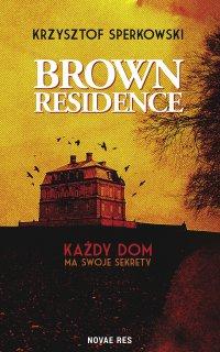 Brown Residence - Krzysztof Sperkowski - ebook