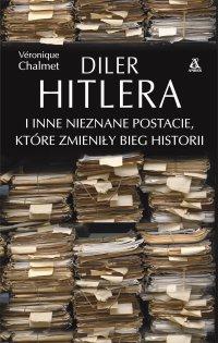 Diler Hitlera i inne nieznane postacie, które zmieniły bieg historii - Véronique Chalmet - ebook