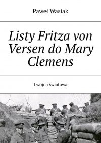 Listy Fritza von Versen do Mary Clemens