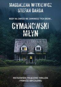 Cymanowski Młyn - Magdalena Witkiewicz - ebook