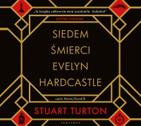Siedem śmierci Evelyn Hardcastle - Stuart Turton - audiobook