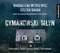 Cymanowski Młyn - Magdalena Witkiewicz - audiobook