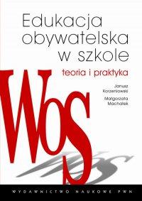 Edukacja obywatelska w szkole. Teoria i praktyka - Małgorzata Machałek - ebook