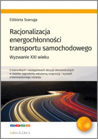 Racjonalizacja energochłonności transportu samochodowego - Elżbieta Szaruga - ebook