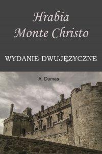 Hrabia Monte Christo. Wydanie dwujęzyczne
