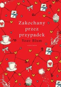 Zakochany przez przypadek - Yoav Blum - ebook