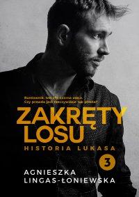 Zakręty losu. Tom 3. Historia Lukasa - Agnieszka Lingas-Łoniewska - ebook