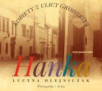 Kobiety z ulicy Grodzkiej. Hanka - Lucyna Olejniczak - audiobook