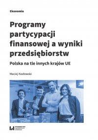 Programy partycypacji finansowej a wyniki przedsiębiorstw. Polska na tle innych krajów UE - Maciej Kozłowski - ebook