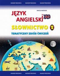 Język angielski. Słownictwo. Tematyczny zbiór ćwiczeń 2 - Maciej Matasek - ebook