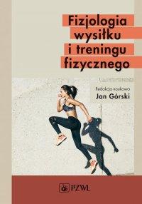 Fizjologia wysiłku i treningu fizycznego - red. Jan Górski - ebook