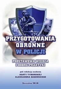 Przygotowania obronne w Policji. Podstawowa wiedza i dobre praktyki