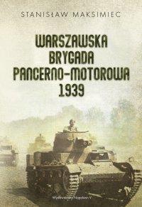 Warszawska Brygada Pancerno-Motorowa 1939 - Stanisław Maksimiec - ebook