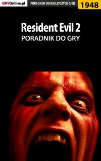 "Resident Evil 2 - poradnik do gry - Jacek ""Stranger"" Hałas - ebook"