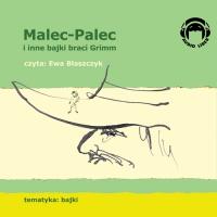 Malec-Palec (Tomcio Paluch) i inne bajki braci Grimm - Bracia Grimm - audiobook