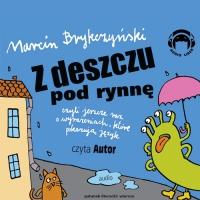 Z deszczu pod rynnę, czyli jeszcze raz o wyrażeniach, które pokazują język - Marcin Brykczyński - audiobook