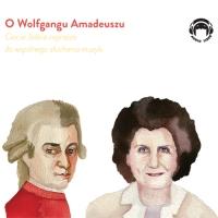 O Wolfgangu Amadeuszu. Ciocia Jadzia zaprasza do wspólnego słuchania muzyki - Jadwiga Mackiewicz - audiobook