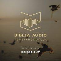 Biblia Audio. Księga Rut