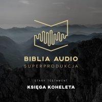 Biblia Audio. Księga Koheleta