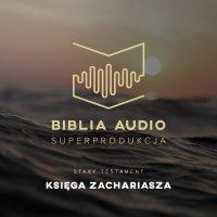 Biblia Audio. Księga Zachariasza