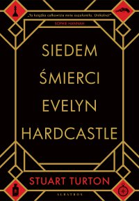 Siedem śmierci Evelyn Hardcastle - Stuart Turton - ebook