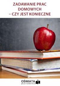 Zadawanie prac domowych – czy jest konieczne - Dariusz Napora - ebook
