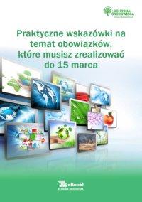 Praktyczne wskazówki na temat obowiązków,  które musisz zrealizować do 15 marca - Karolina Szewczyk-Cieślik - ebook