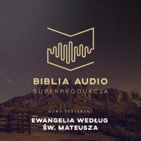 Biblia Audio. Ewangelia wg św. Mateusza