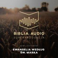 Biblia Audio. Ewangelia wg św. Marka