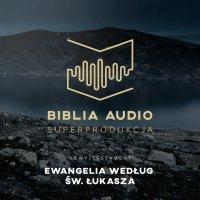 Biblia Audio. Ewangelia wg św. Łukasza
