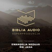 Biblia Audio. Ewangelia wg św. Jana