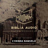 Biblia Audio. Druga Księga Samuela