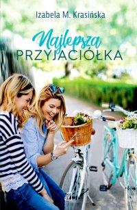 Najlepsza przyjaciółka - Izabela M. Krasińska - ebook