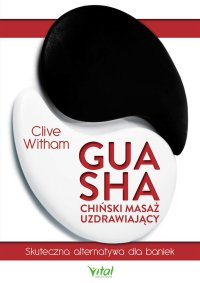 Gua Sha - chiński masaż uzdrawiający - Clive Witham - ebook