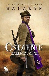 Ostatnie namaszczenie - Krzysztof Haladyn - ebook