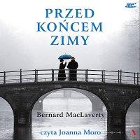 Przed końcem zimy - Bernard Maclaverty - audiobook