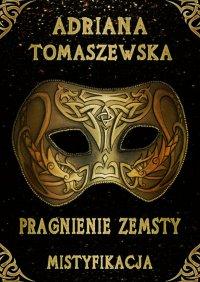 Pragnienie zemsty - Adriana Tomaszewska - ebook