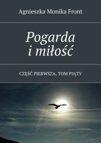 Pogarda imiłość - Agnieszka Front - ebook