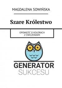Szare Królestwo - Magdalena Sowińska - ebook